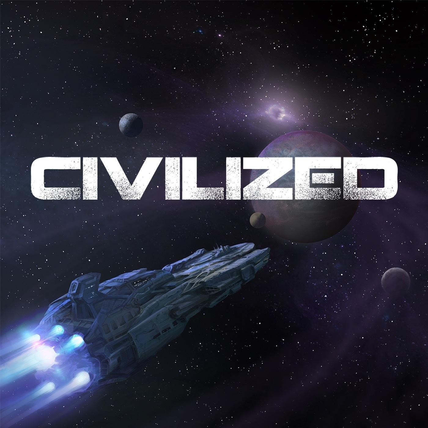 Our newest show: Civilized!