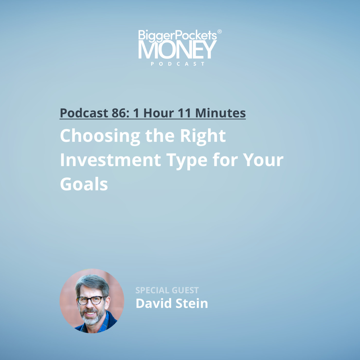 86: Choosing the Right Investment Type for Your Goals with David Stein