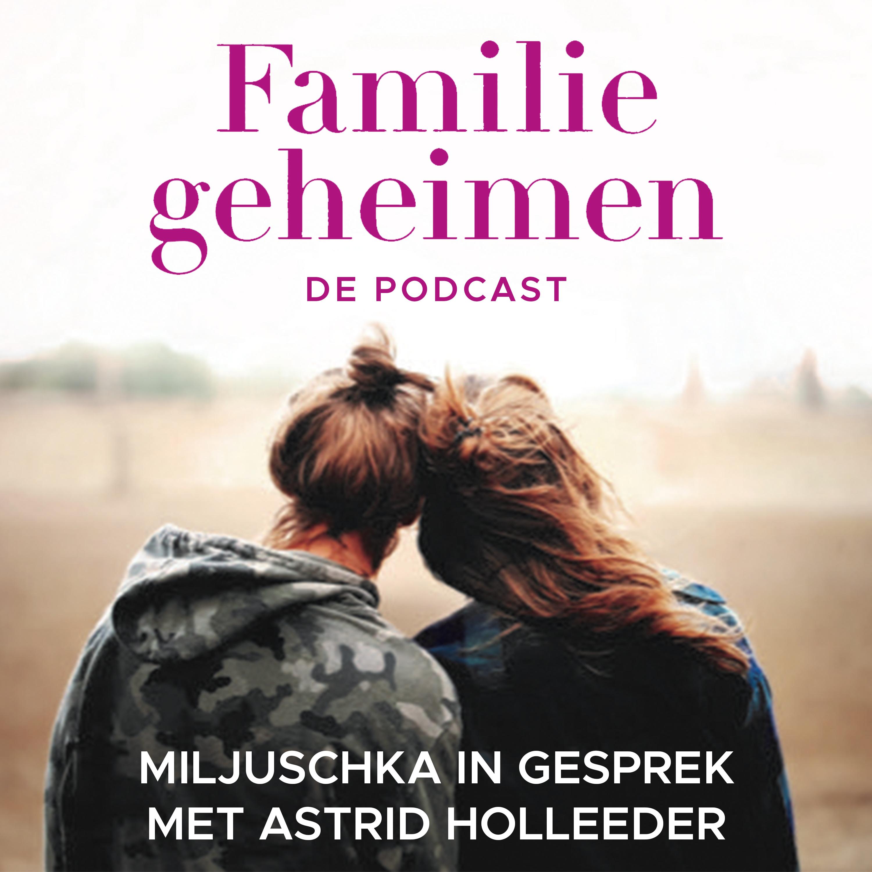 Familiegeheimen - Miljuschka in gesprek met Astrid Holleeder