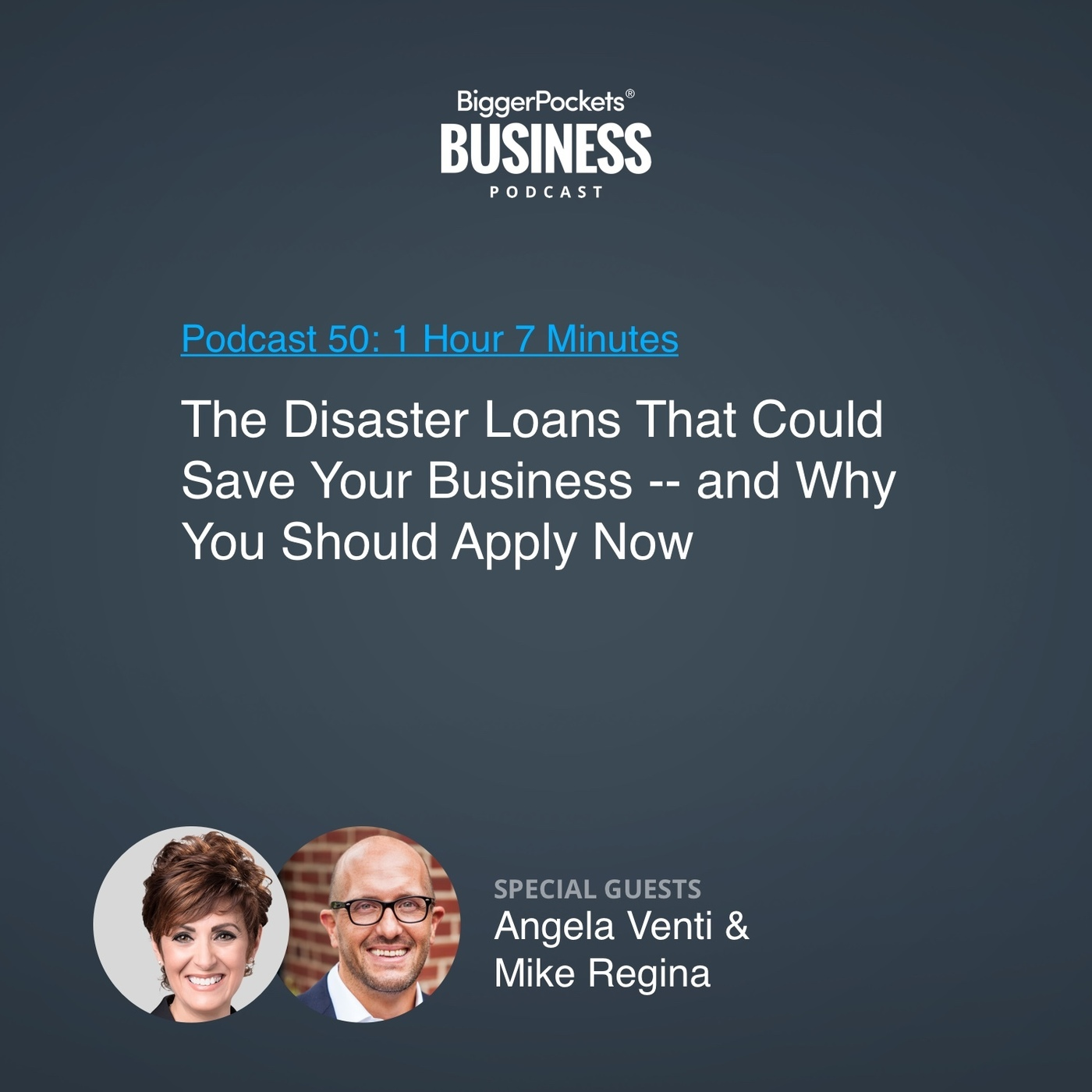 50: The Disaster Loans That Could Save Your Business -- and Why You Should Apply Now with Angela Venti and Mike Regina