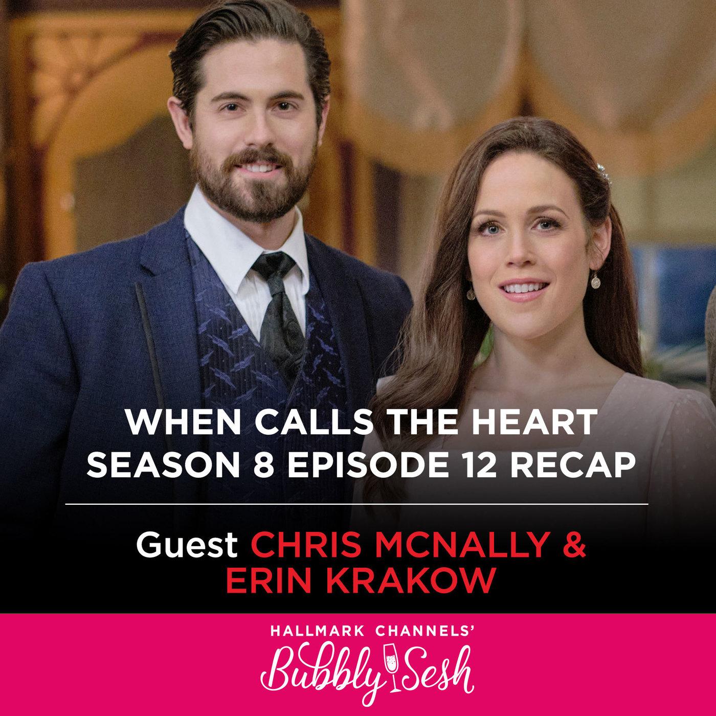 When Calls the Heart S8 Ep 12 Recap with Chris McNally  and Erin Krakow