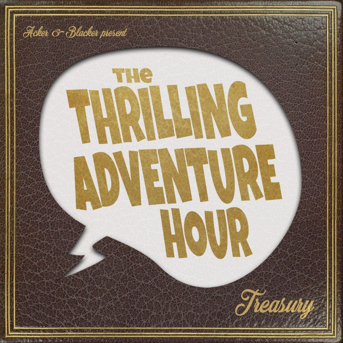 """The Thrilling Adventure Hour"" Podcast"