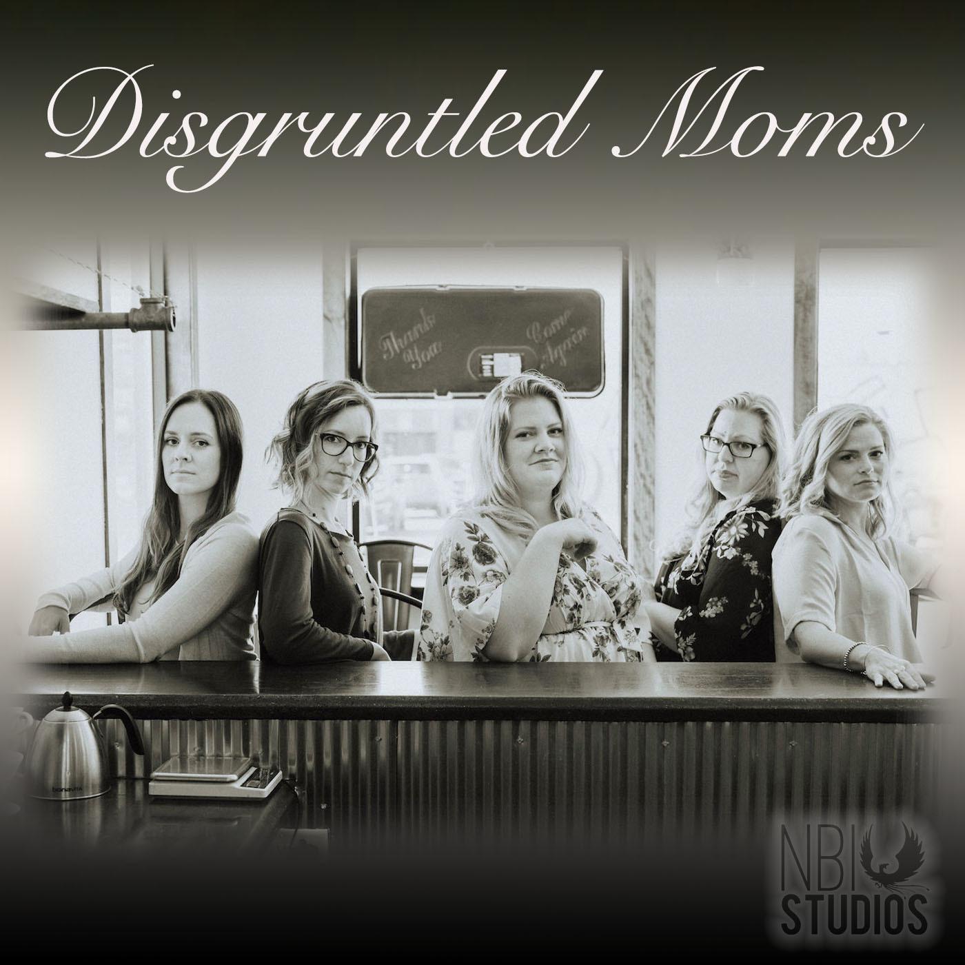 Disgruntled Moms Podcast