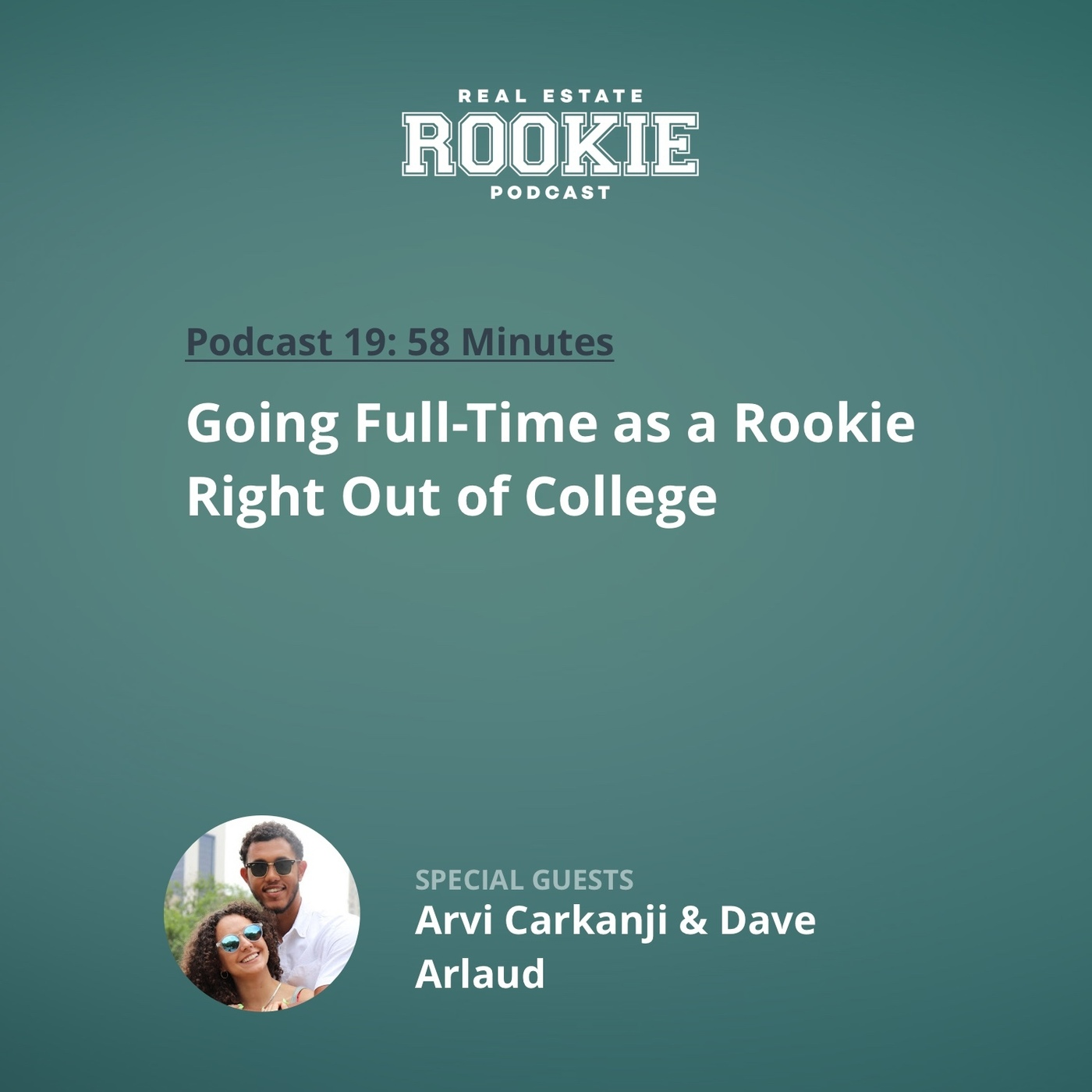 Going Full-Time as a Rookie Right Out of College With Arvi Carkanji and Dave Arlaud