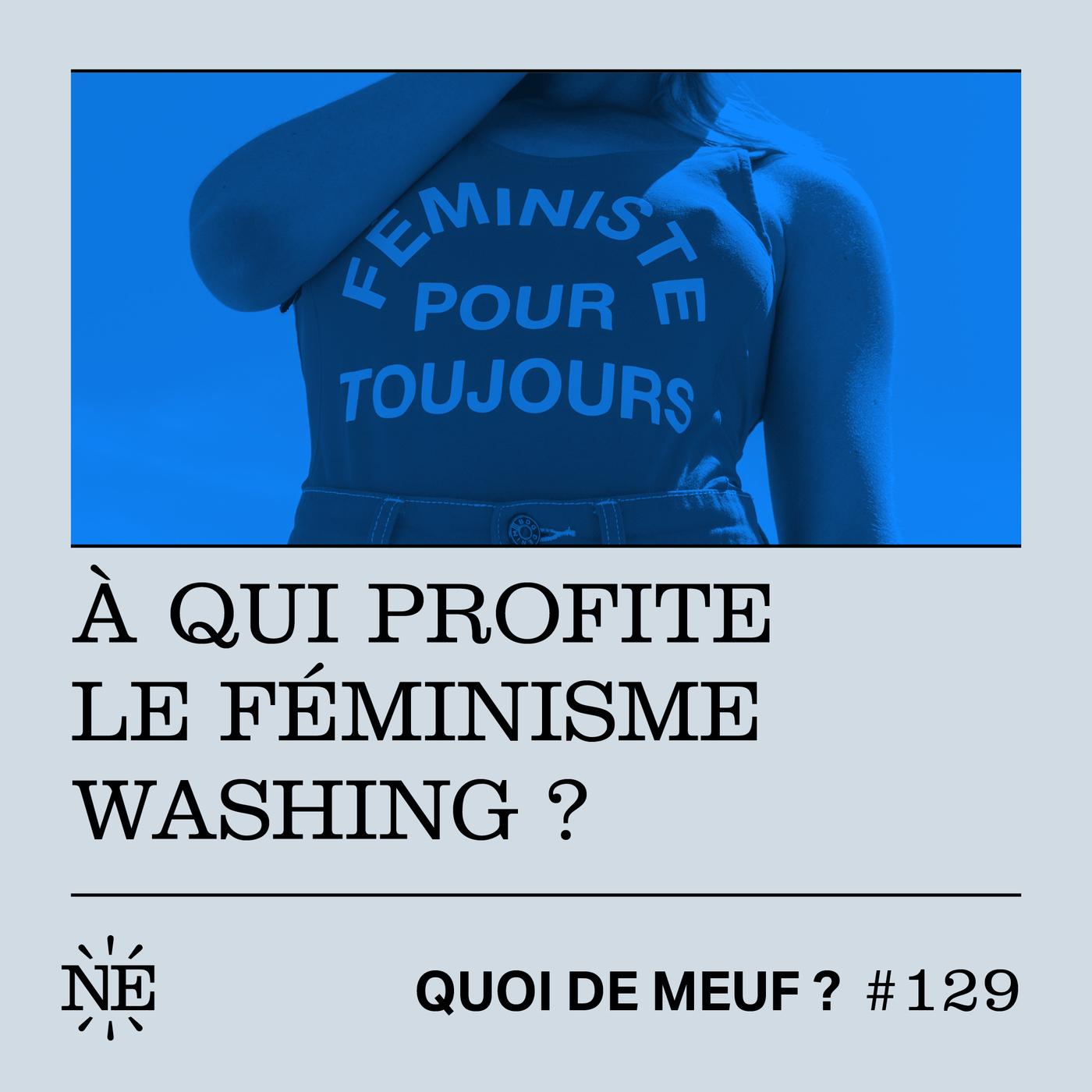 #129 - À qui profite le féminisme washing ?