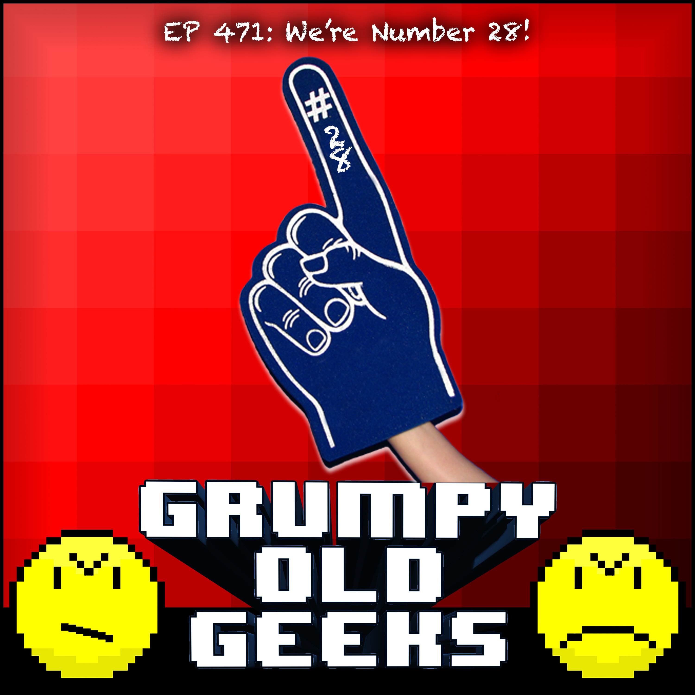 471: We're Number 28!