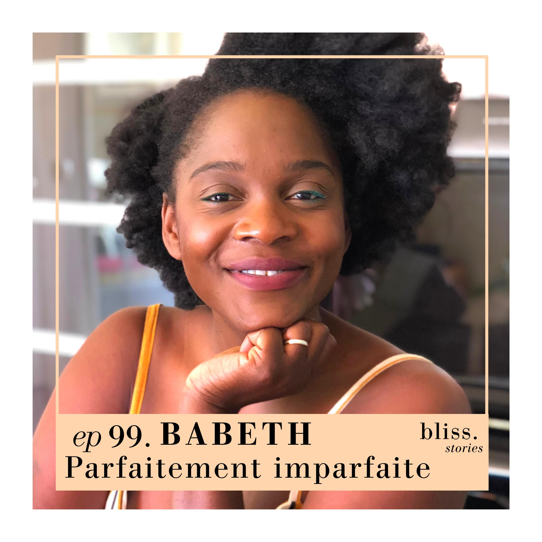 EP99 - BABETH, PARFAITEMENT IMPARFAITE