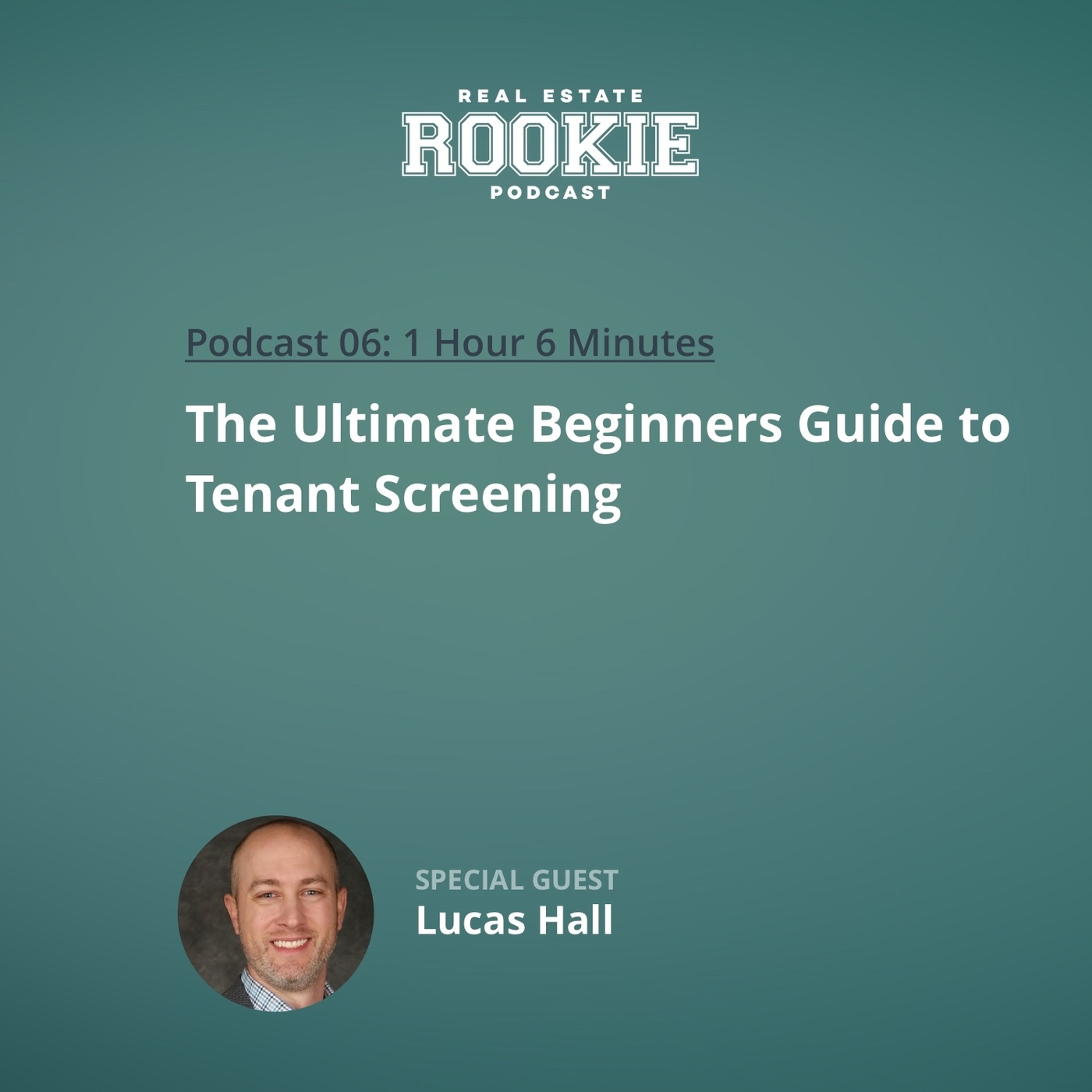 The Ultimate Beginners Guide to Tenant Screening with Lucas Hall