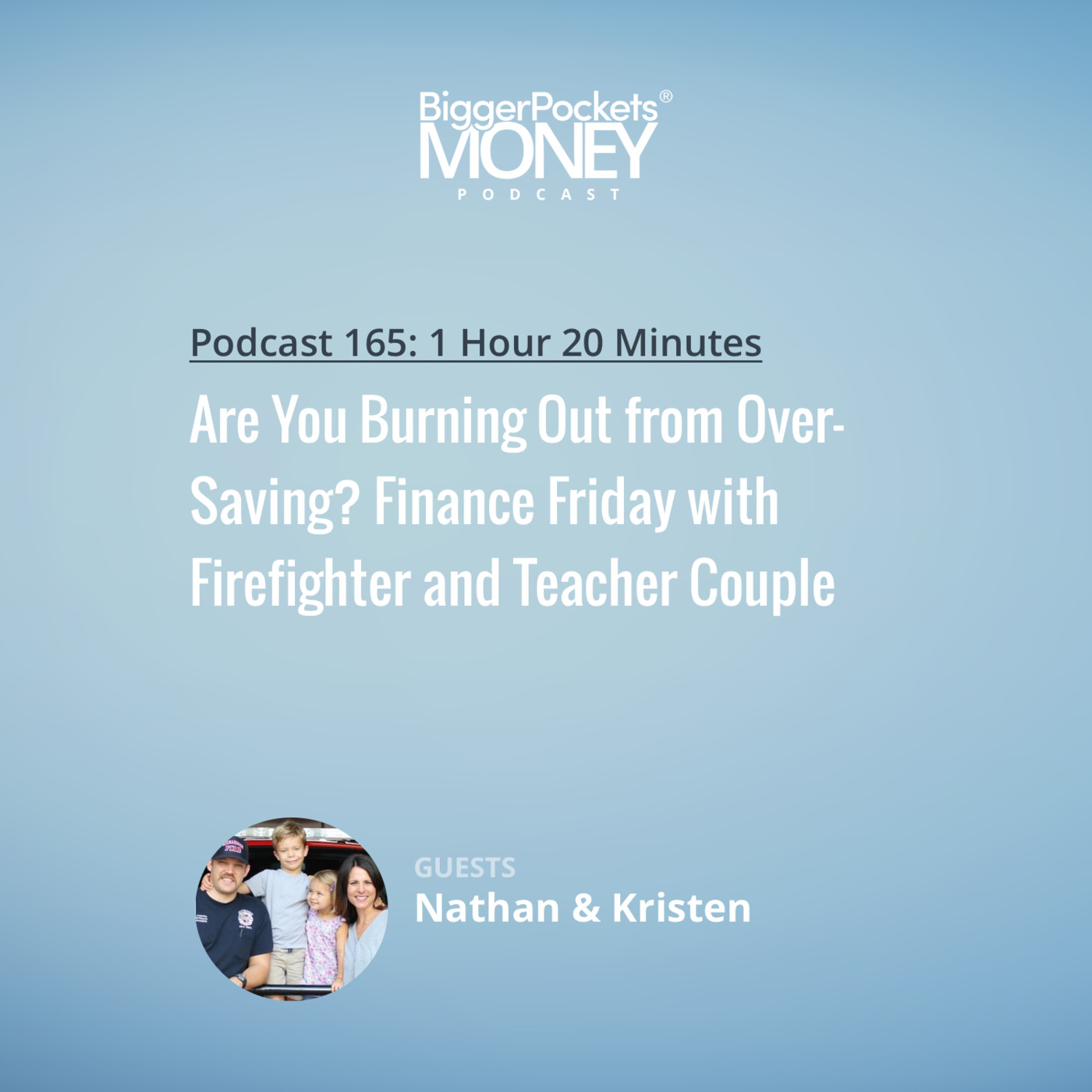 166: Are You Burning Out from Over-Saving? Finance Friday with Firefighter and Teacher Couple Nathan and Kristen