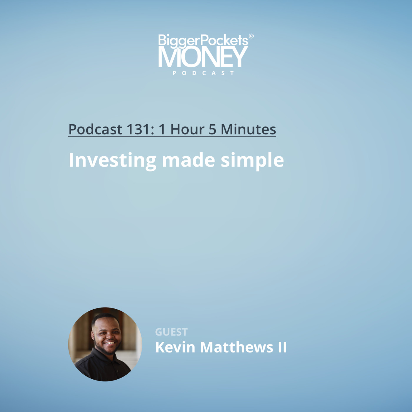 131: Investing Made Simple with Kevin Matthews II