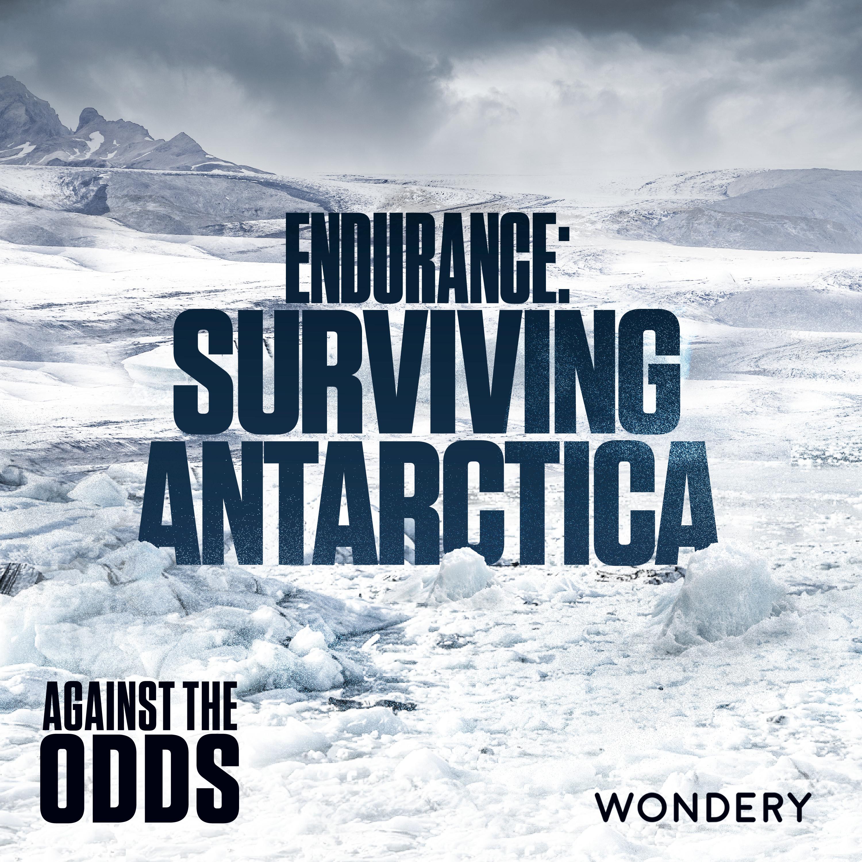 Endurance: Surviving Antarctica | Obsession | 1