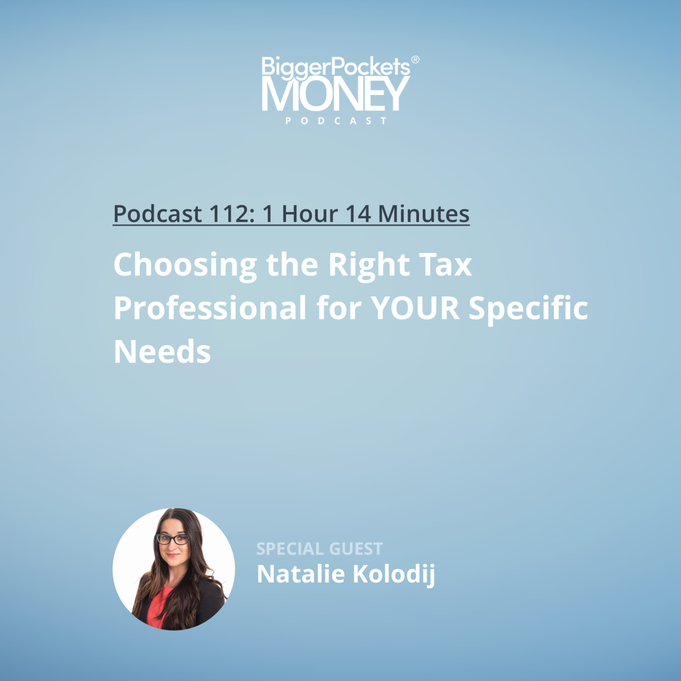 112: Choosing the Right Tax Professional for YOUR Specific Needs with Natalie Kolodij