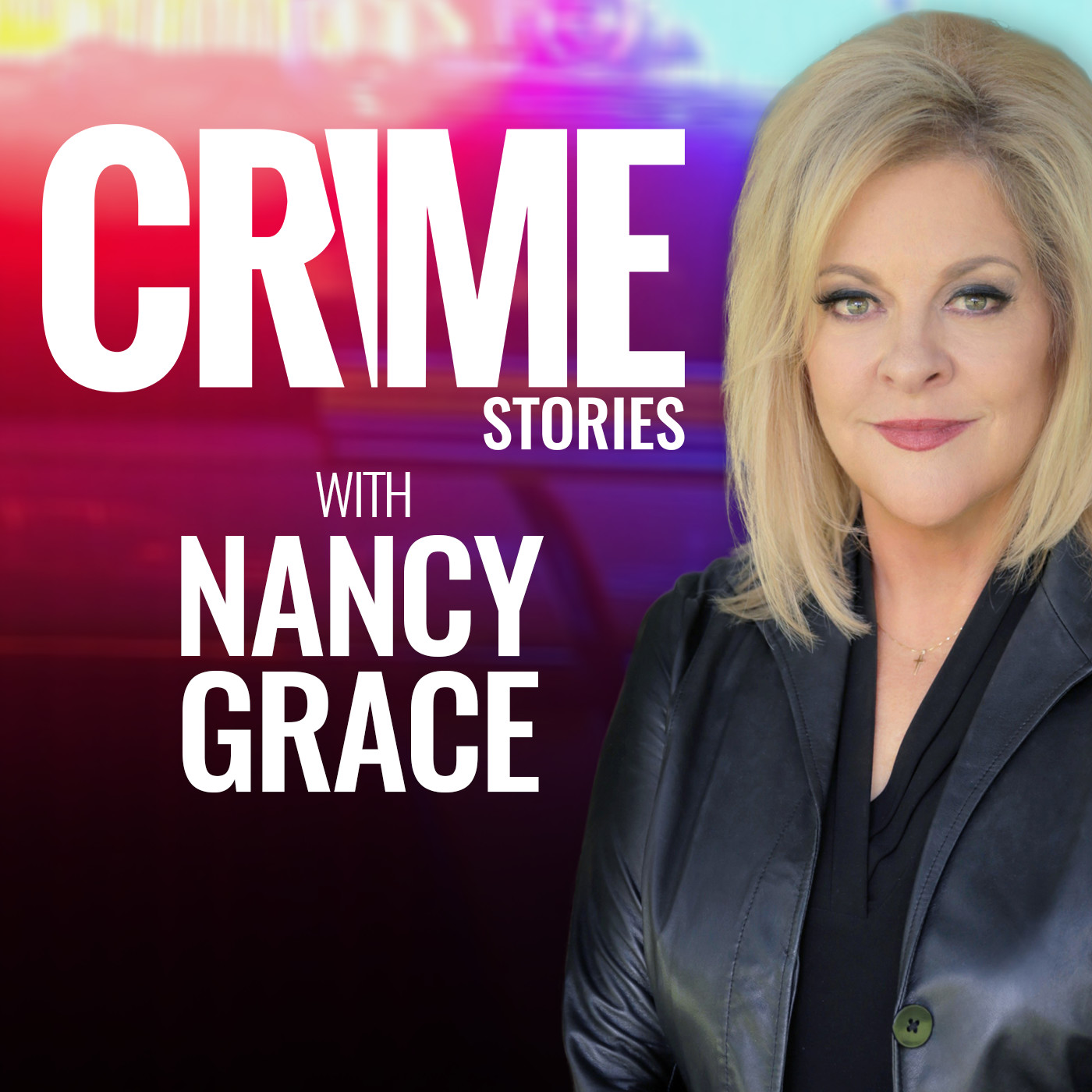 Crime Stories with Nancy Grace | Listen via Stitcher for