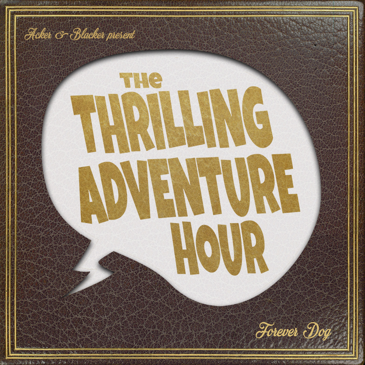 """""""The Thrilling Adventure Hour"""" Podcast"""