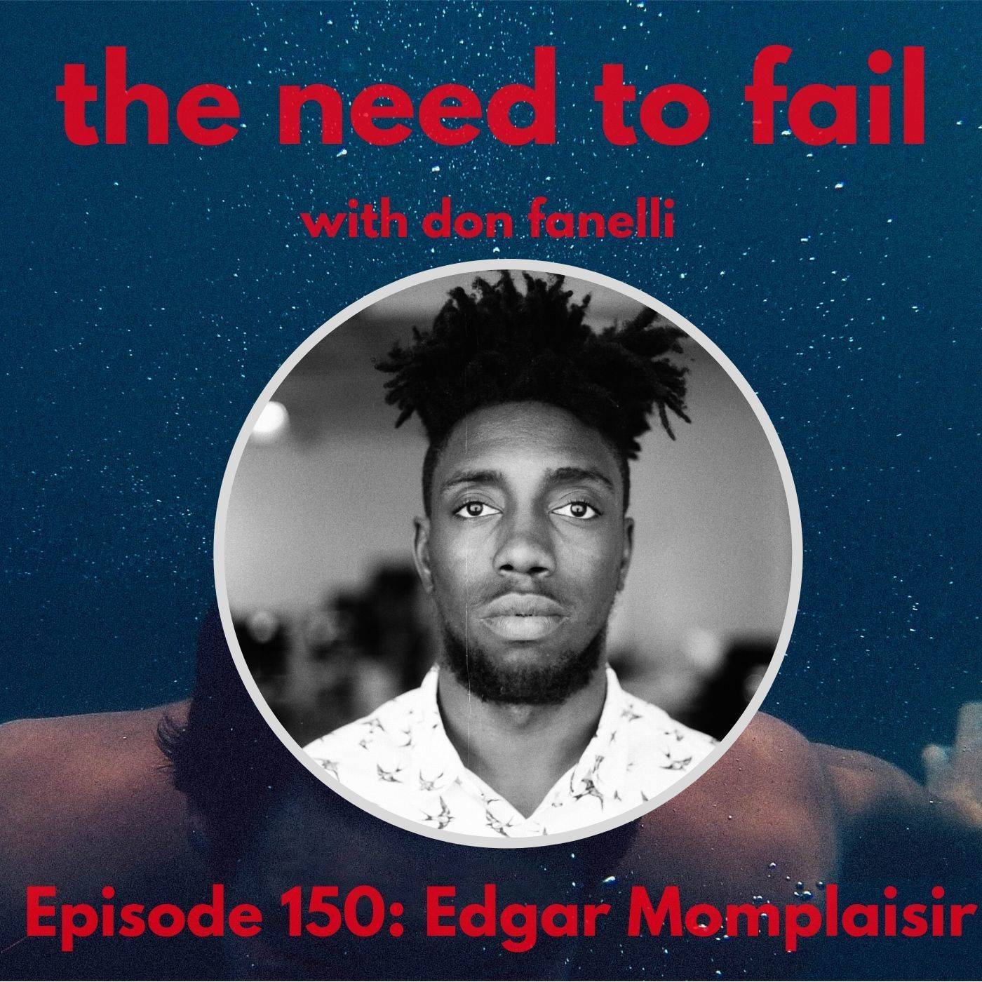 Episode 150: Edgar Momplaisir