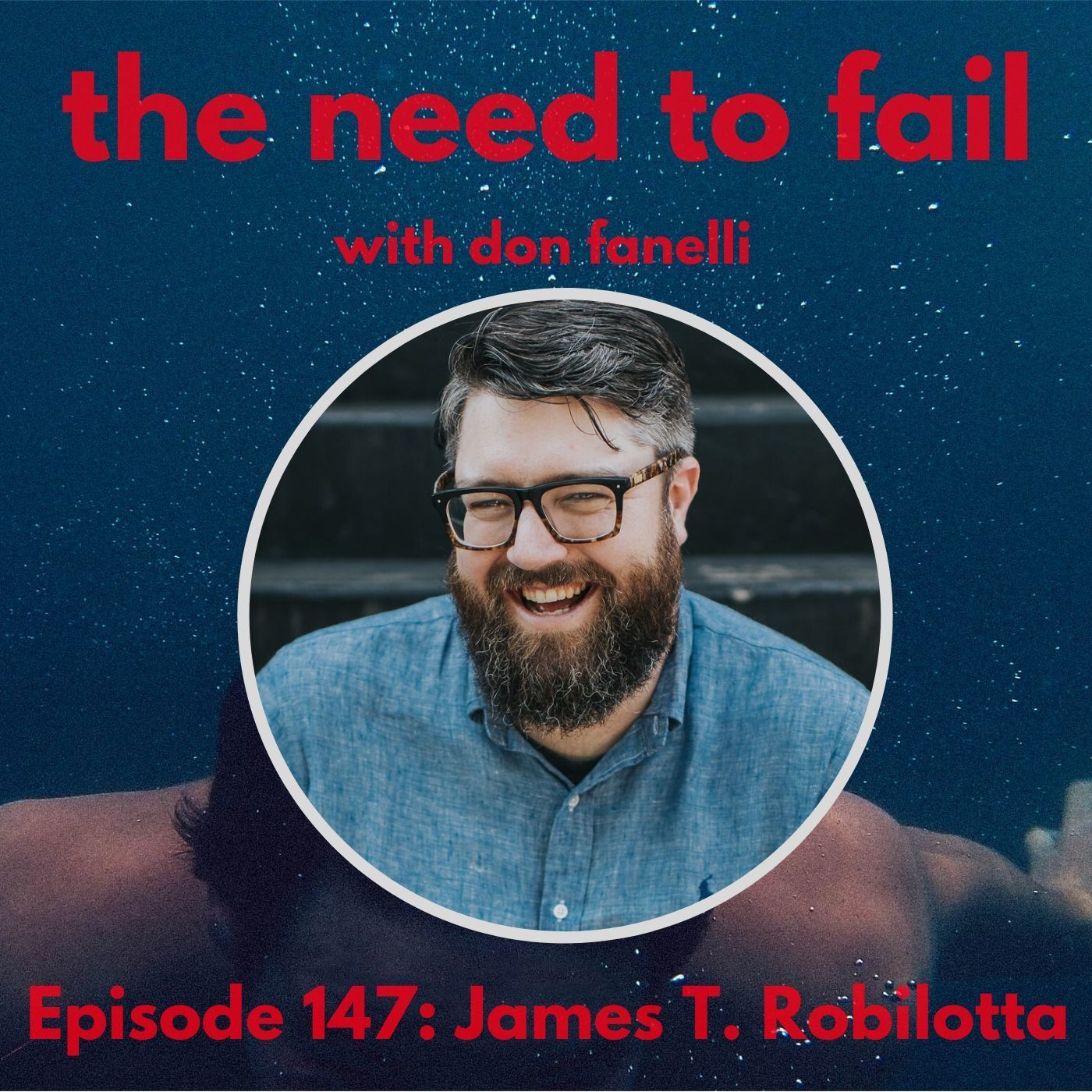 Episode 147: James T. Robilotta