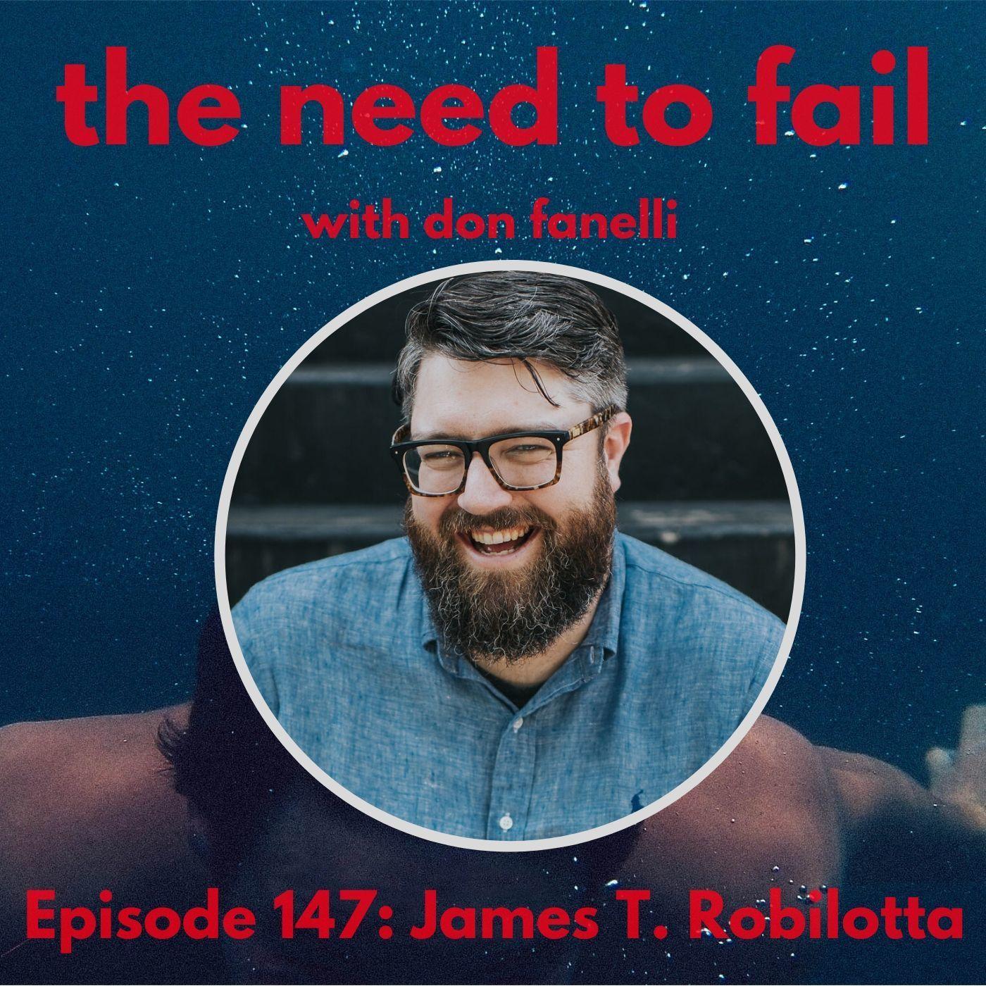 Episode 147: James T. Robilotta