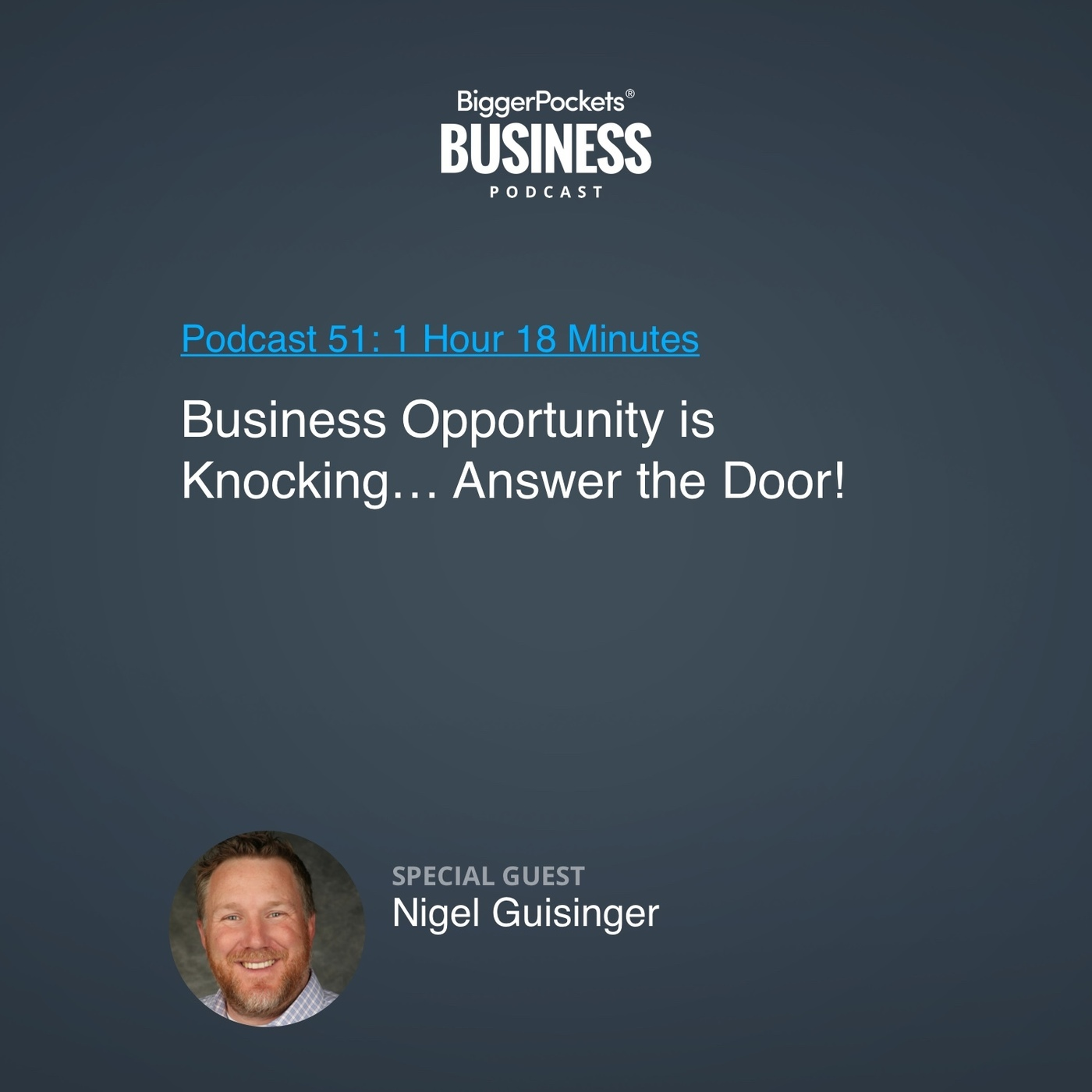 51: Business Opportunity Is Knocking… Answer the Door! With Nigel Guisinger