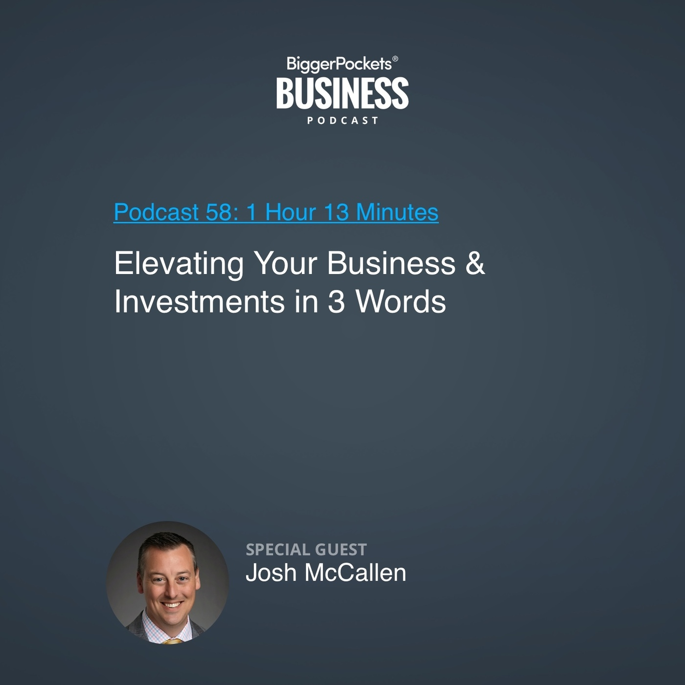 58: Elevating Your Business & Investments in 3 Words With Josh McCallen