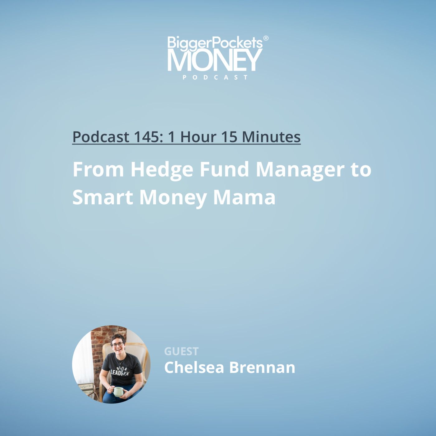 145: From Hedge Fund Manager to Smart Money Mama with Chelsea Brennan