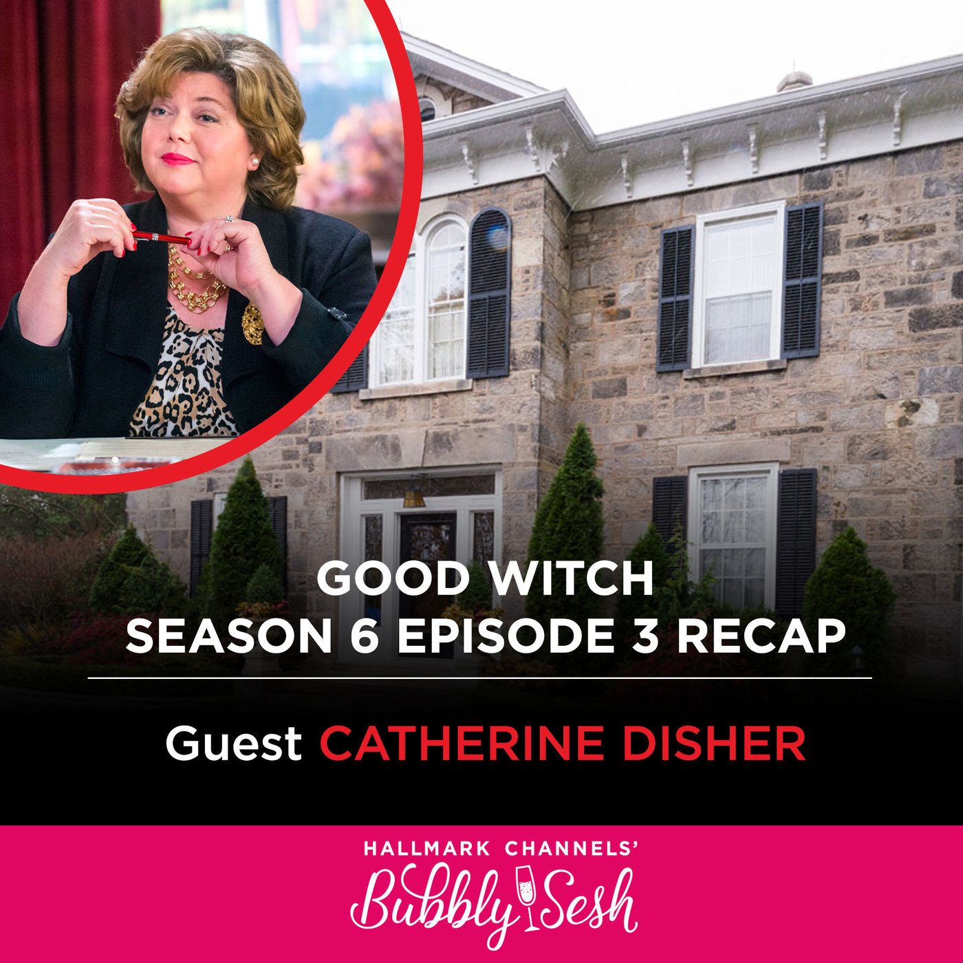 Good Witch Season 6 Episode 3 Recap with Guest Catherine Disher