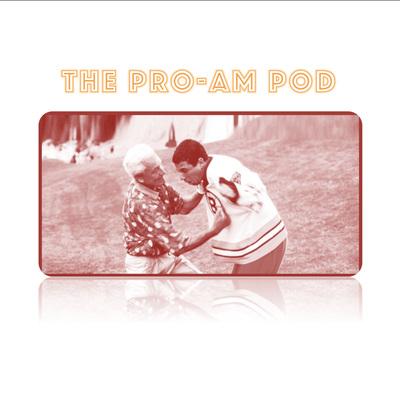 The Pro-Am Pod