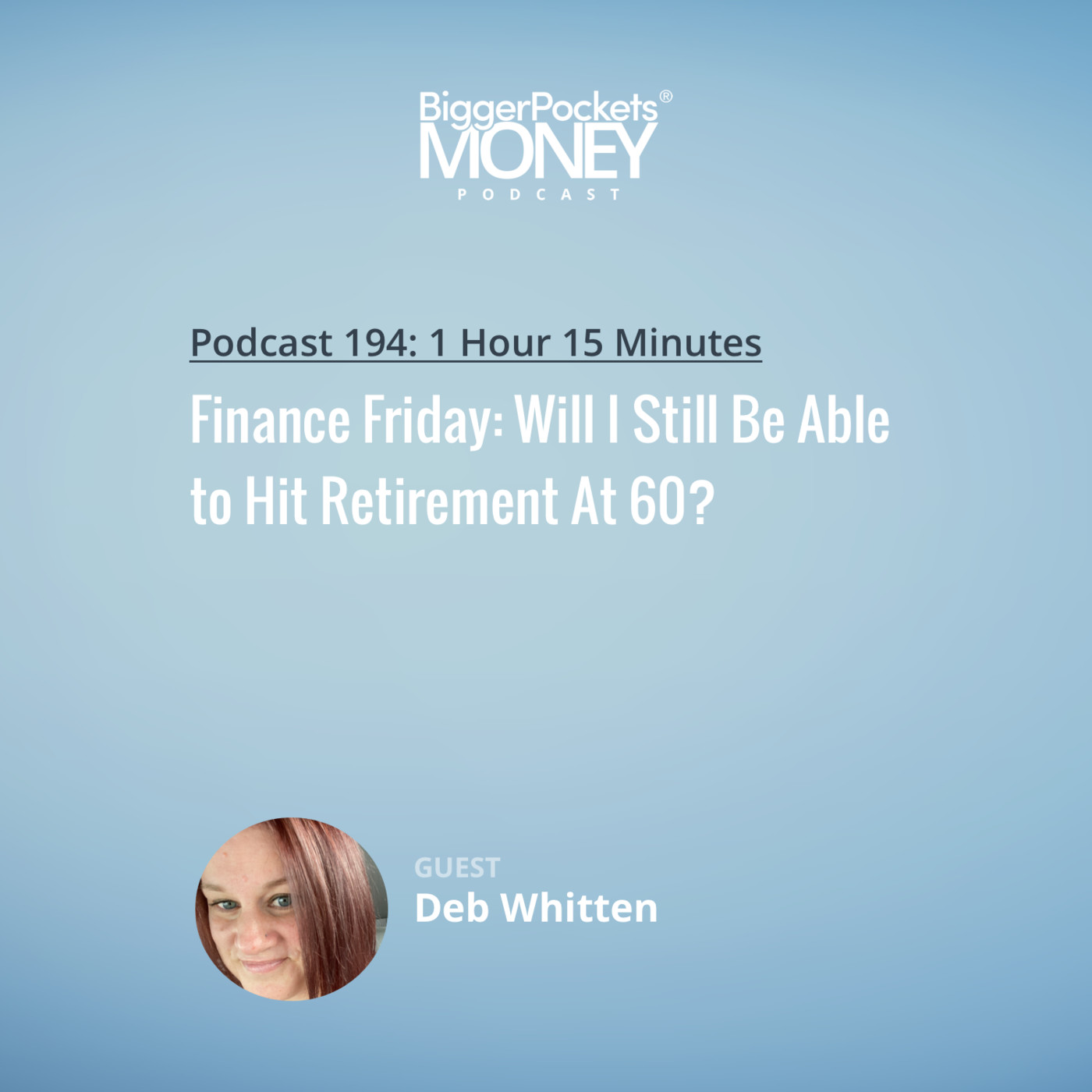 194: Finance Friday: Will I Still Be Able to Hit Retirement At 60?