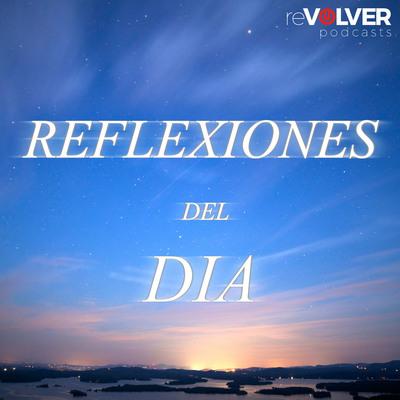 Episode 1 La Reflexión Del Día 102516
