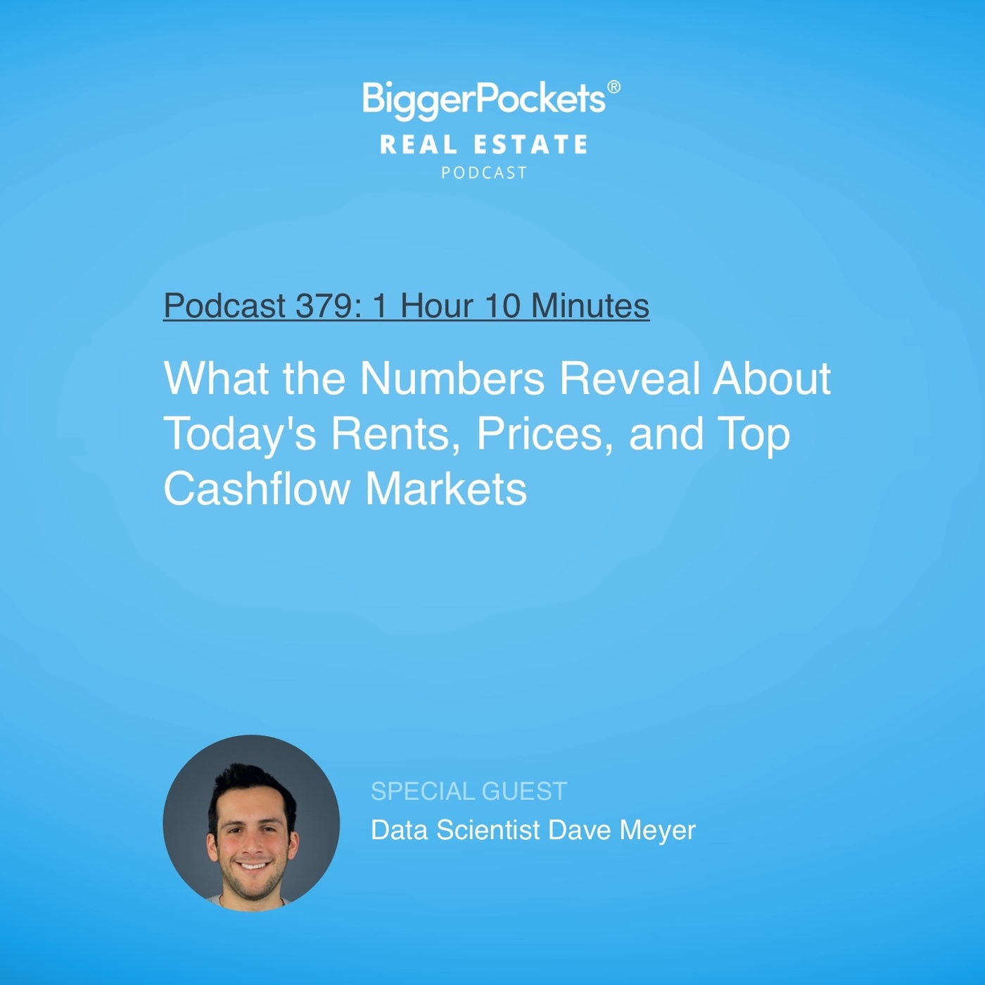 379: What the Numbers Reveal About Today's Rents, Prices, and Top Cashflow Markets with Data Scientist Dave Meyer