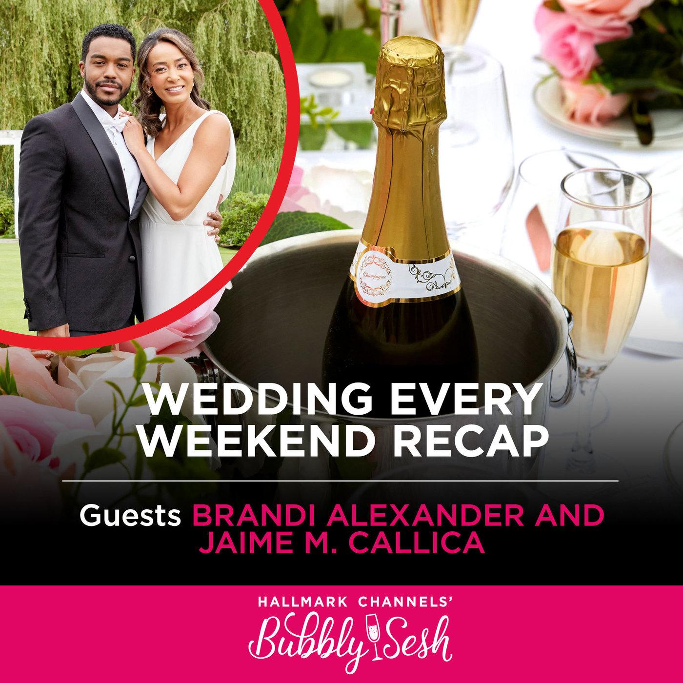 Wedding Every Weekend Recap with Guests Brandi Alexander and Jaime M. Callica