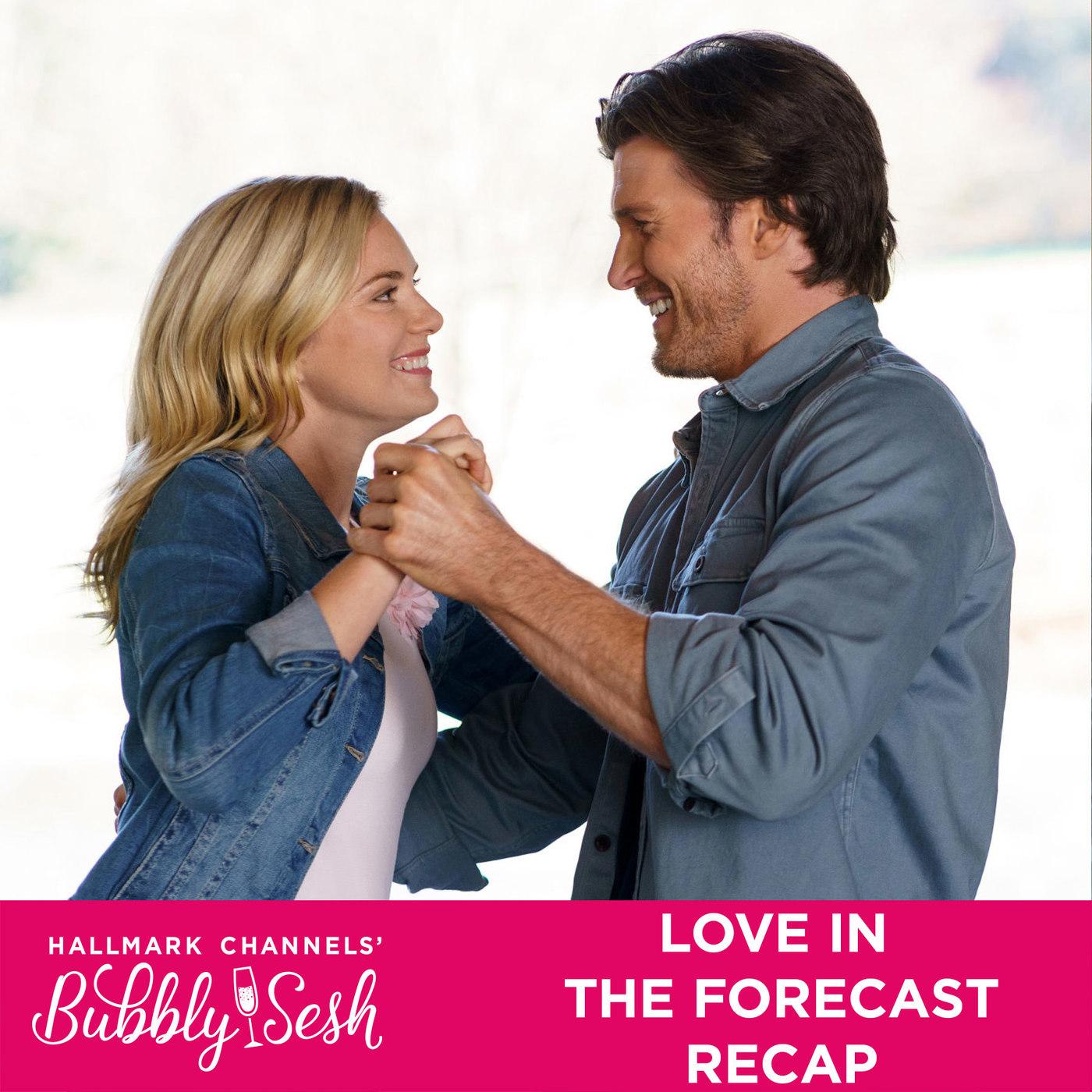 Love in the Forecast Recap