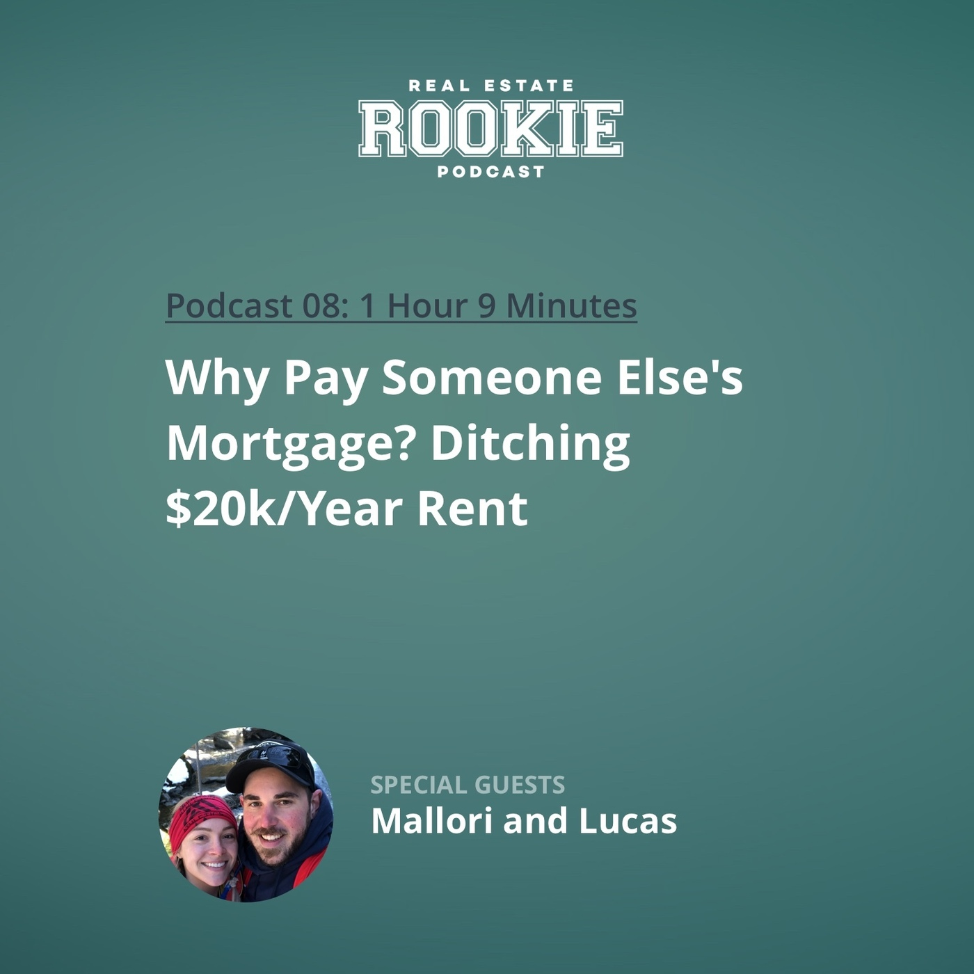 Why Pay Someone Else's Mortgage? Ditching $20k/Year Rent with Mallori and Lucas