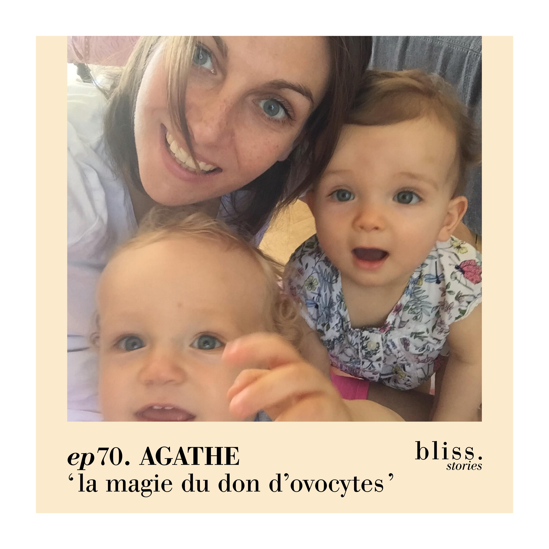 EP70 - AGATHE, LA MAGIE DU DON D'OVOCYTES
