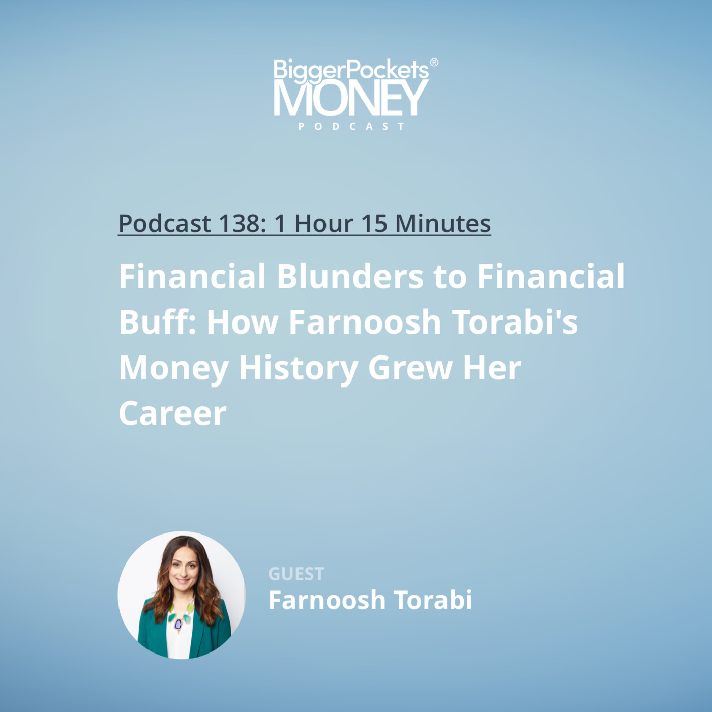 138: Financial Blunders to Financial Buff: How Farnoosh Torabi's Money History Grew Her Career