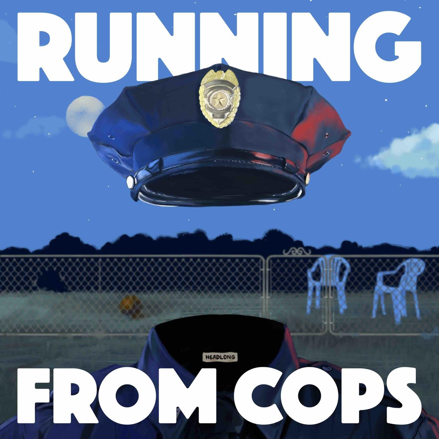Running from COPS - Headlong Season 3