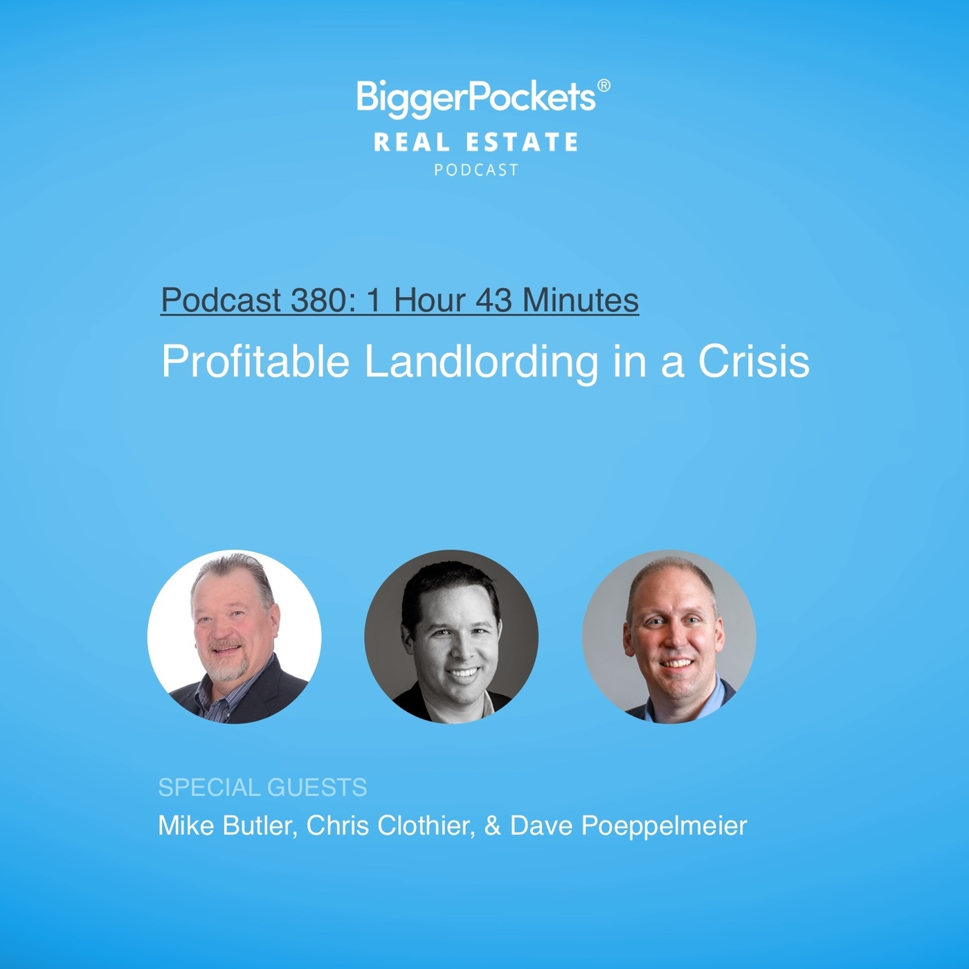 380: Profitable Landlording in a Crisis with Mike Butler, Chris Clothier, and Dave Poeppelmeier
